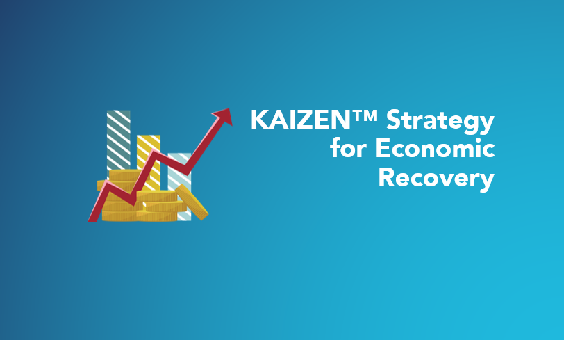 KAIZEN™ Strategy for Economic Recovery