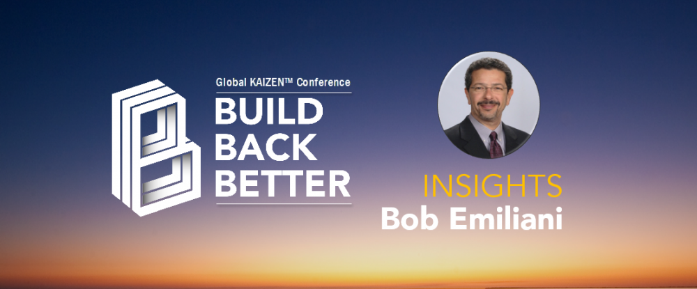 Build Back Better - Bob Emiliani Insights